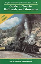 Guide to Tourist Railroads and Museums: 1998…