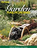 Johnson, Kent: Garden Railroading: Getting Started in the Hobby