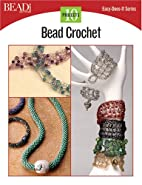 Bead Crochet (Easy-Does-It) by Bead & Button…