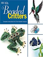 Beaded Critters by Bead & Button Editors