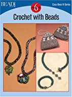 Crochet With Beads (Easy-Does-It) by Bead &…