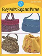 Easy Knits: Bags and Purses: 7 Projects…