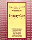 American Psychiatric Association: Diagnostic and Statistical Manual of Mental Disorders: Primary Care Version