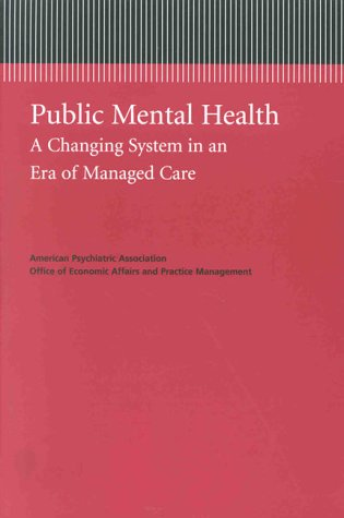 public-mental-health-a-changing-system-in-an-era-of-managed-care