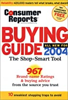 The Buying Guide 2004 (Consumer Reports…