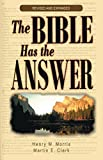 Morris, Henry M.: The Bible Has the Answer
