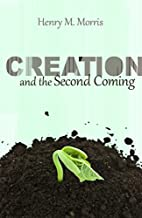 Creation and the Second Coming by Henry M.…