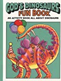 Snellenberger, Earl: God's Dinosaurs Fun Book: An Activity Book All About Dinosaurs