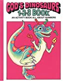 Snellenberger, Earl: God's Dinosaurs 1-2-3 Book: An Activity Book All About Numbers