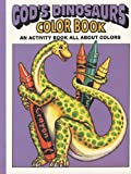 Snellenberger, Earl: God&#39;s Dinosaurs: An Activity Book All About Colors
