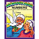 Snellenberger, Earl: Noah&#39;s Ark Numbers: An Activity Book All About the Numbers One to Ten