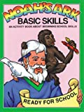 Snellenberger, Earl: Noah's Ark Basic Skills: An Activity Book about Beginning School Skills (Noah's Ark Activity Books)