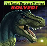 Ham, Ken: The Great Dinosaur Mystery