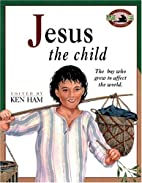 Jesus the Child: The Boy Who Grew to Affect…