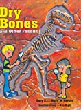 Gary E. Parker: Dry Bones and Other Fossils