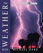 The Weather Book (Wonders of Creation, Vol.…