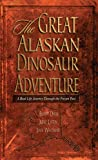 Whitmore, John: The Great Alaskan Dinosaur Adventure