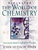 Tiner, John Hudson: Exploring the World of Chemistry: From Ancient Metals to High-Speed Computers