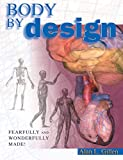 Gillen, Alan L.: Body by Design: An Anatomy and Physiology of the Human Body
