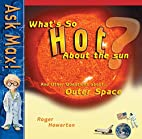 What's So Hot about the Sun (Ask Max) by…