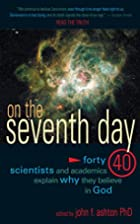 On the Seventh Day: Forty Scientists and…