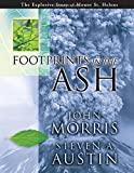 Morris, John: Footprints in the Ash: The Explosive Story of Mt. St. Helens