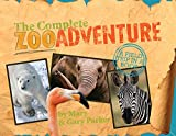 Gary Parker: The Complete Zoo Adventure: A Field Trip in a Book