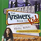 The Answers Book for Kids: Vol. 3: God and…