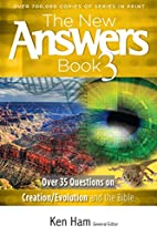 The New Answers Book Vol. 3: Over 35…