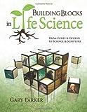 Gary Parker: Building Blocks in Life Science