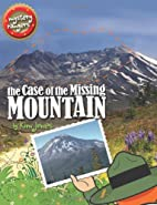 The Case of the Missing Mountain (Mystery…