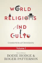 World Religions and Cults: Counterfeits of…