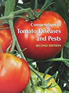 Compendium of Tomato Diseases and Pests,…