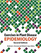 Exercises in in Plant Disease Epidemiology,…