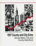 Hall, George E.: 1997 County and City Extra: Annual Metro, City, and County Data Book