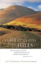 I Lift Up My Eyes to the Hills: 2007…