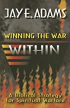 Winning the War Within: A Bibical Strategy&hellip;