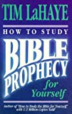 LaHaye, Tim: How to Study Bible Prophecy for Yourself