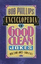 Encyclopedia of Good Clean Jokes by Bob…