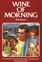 Wine of Morning by Bob Jones