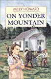 Howard, Milly: On Yonder Mountain