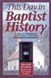 Thompson, E. Wayne: This Day in Baptist History: 366 Daily Devotions Drawn from the Baptist Heritage