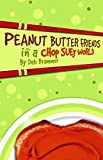 Kim, Grace: Peanut Butter Friends in a Chop Suey World