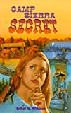 Wilkison, Esther G.: Camp Sierra Secret