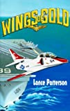 Patterson, Lance: Wings of Gold