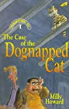 Howard, Milly: The Case of the Dognapped Cat