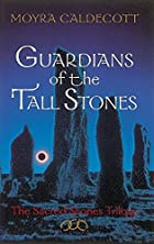 Guardians of the Tall Stones : The Sacred…