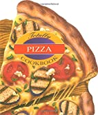 The Totally Pizza Cookbook (Totally…