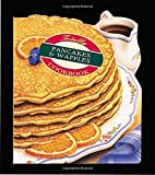 Siegel, Helene: The Totally Pancakes & Waffles Cookbook