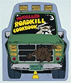 The Totaled Roadkill Cookbook (Roadkill) by…